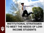 institutional strategies to meet the needs of low income students