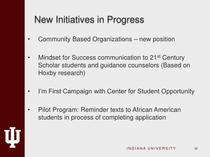 New Initiatives in Progress