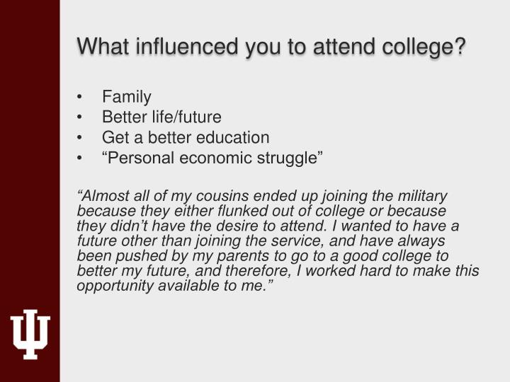 What influenced you to attend college?