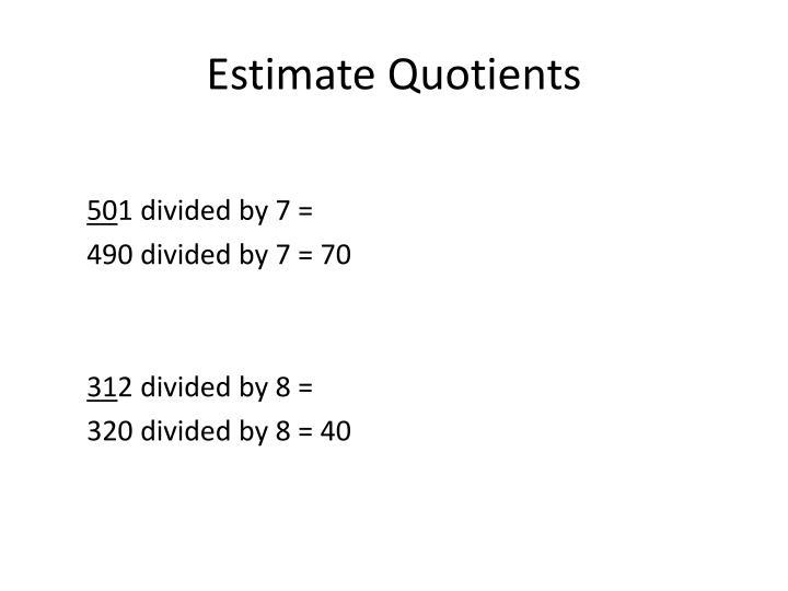 Estimate Quotients