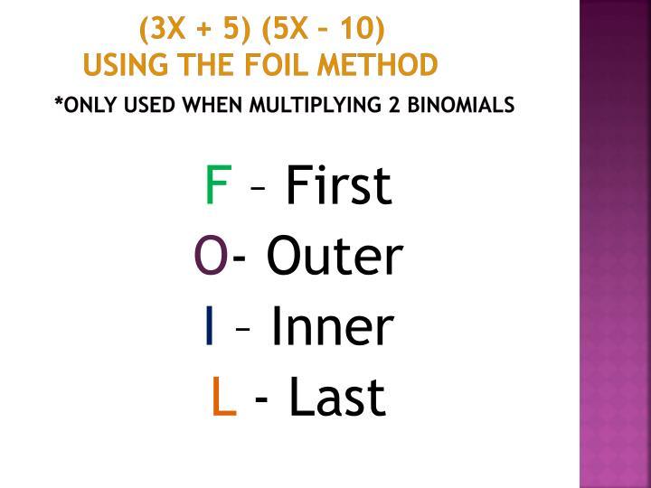 (3x + 5) (5x – 10)