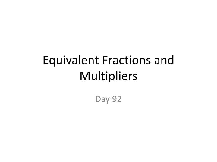 Equivalent Fractions and Multipliers