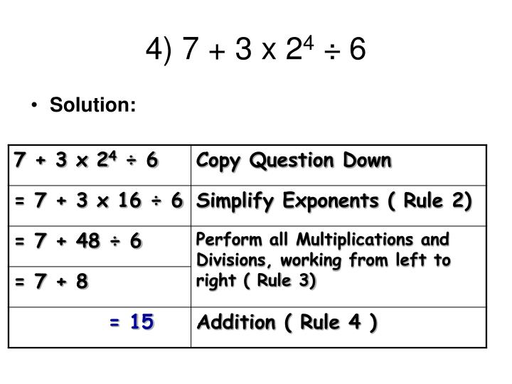 4) 7 + 3 x 2