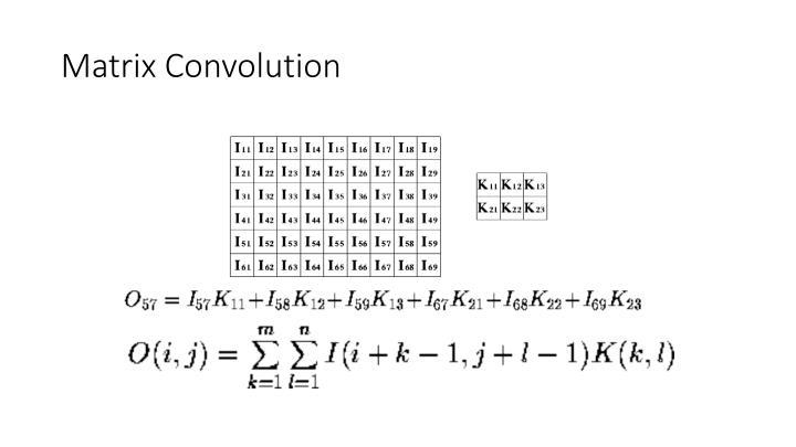 Matrix Convolution