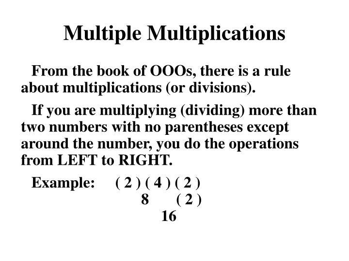 Multiple Multiplications