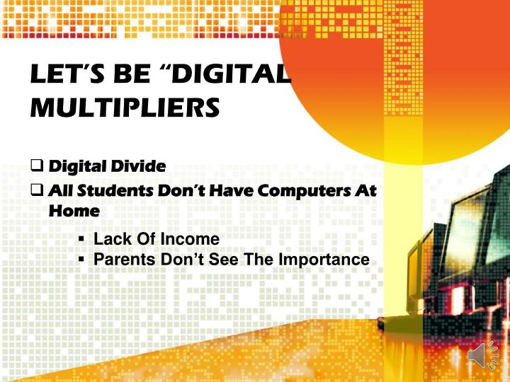 "LET'S BE ""DIGITAL MULTIPLIERS"