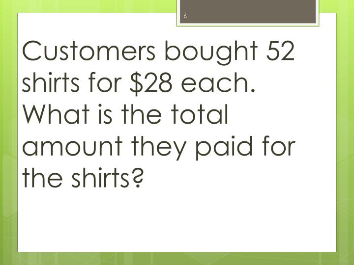 Customers bought 52 shirts for $28 each.  What is the total amount they paid for the shirts?