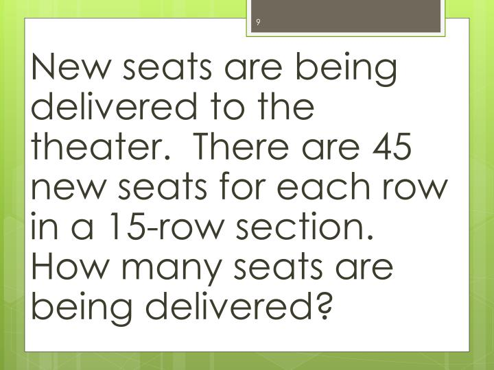 New seats are being delivered to the theater.  There are 45 new seats for each row in a 15-row section.  How many seats are being delivered?
