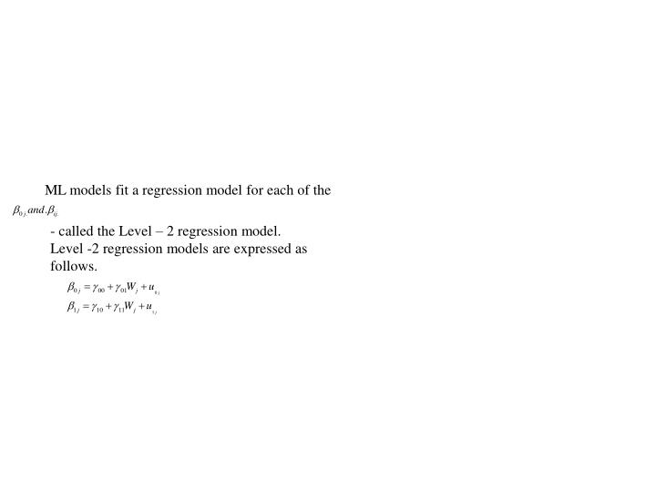ML models fit a regression model for each of the