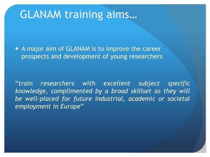 GLANAM training aims…