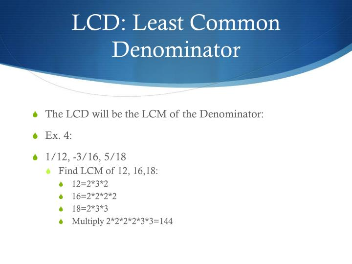 LCD: Least Common Denominator