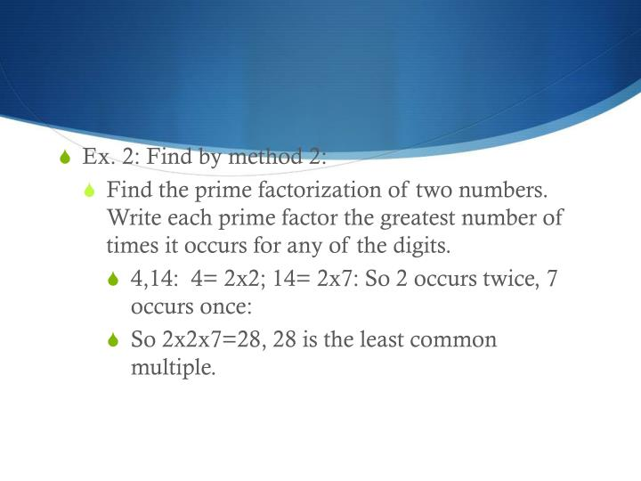 Ex. 2: Find by method 2: