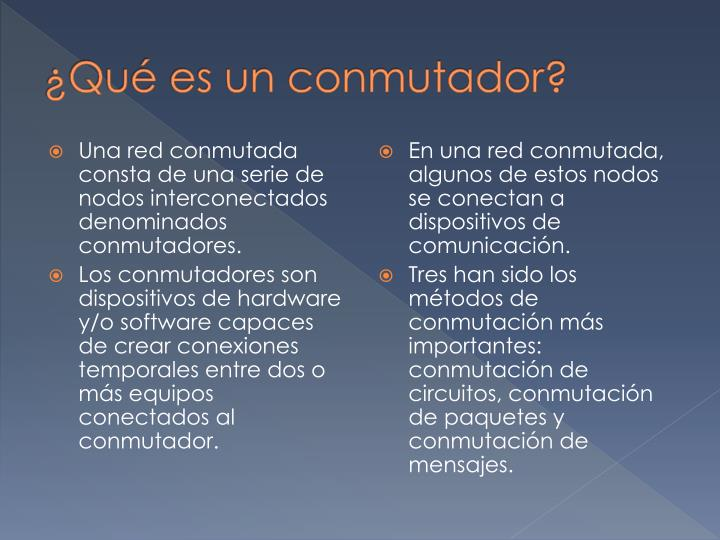 ¿Qué es un conmutador?