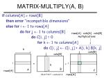 matrix multiply a b