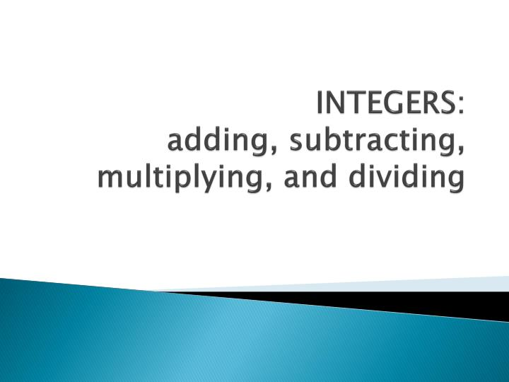 Integers adding subtracting multiplying and dividing