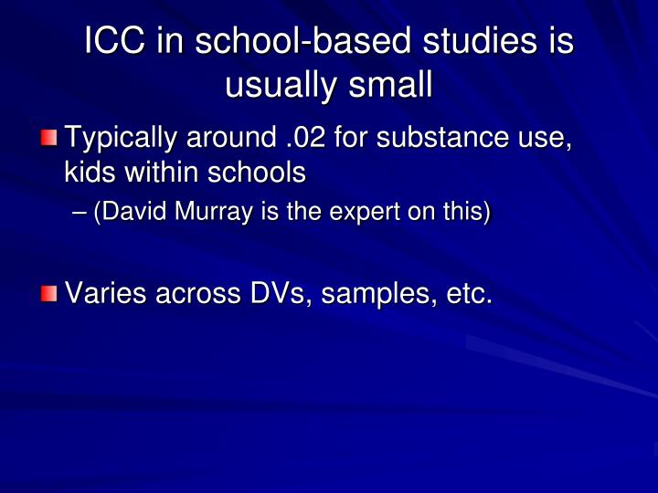 ICC in school-based studies is usually small