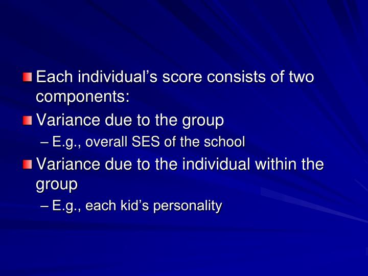 Each individual's score consists of two components: