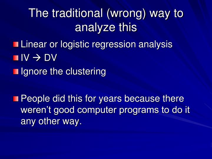The traditional (wrong) way to analyze this