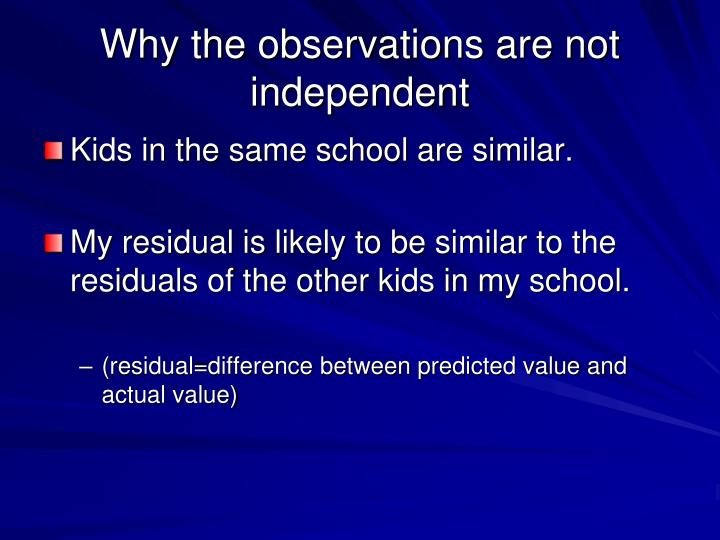 Why the observations are not independent