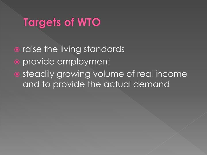 Targets of WTO