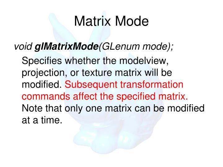 Matrix Mode