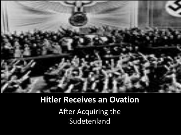 Hitler Receives an Ovation
