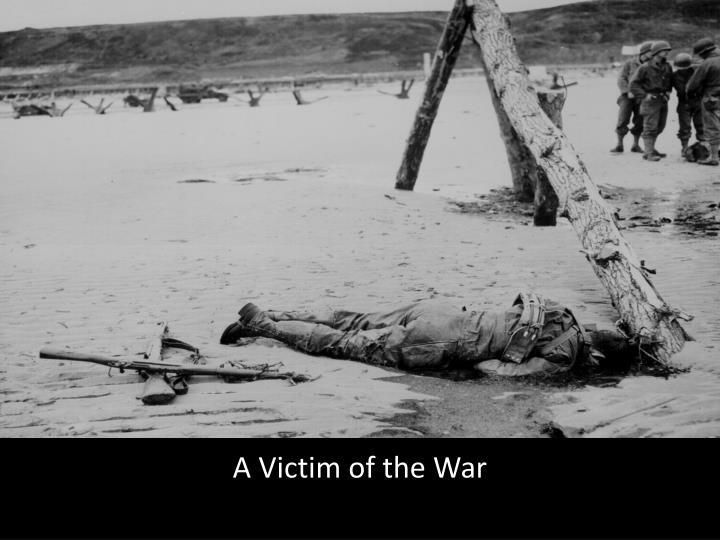 A Victim of the War