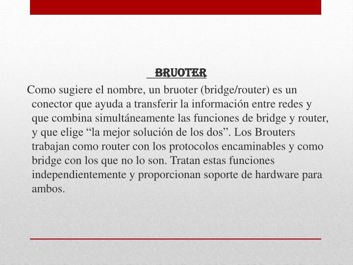 BRUOTER
