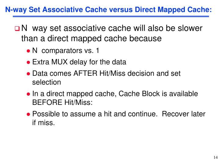 N-way Set Associative Cache versus Direct Mapped Cache: