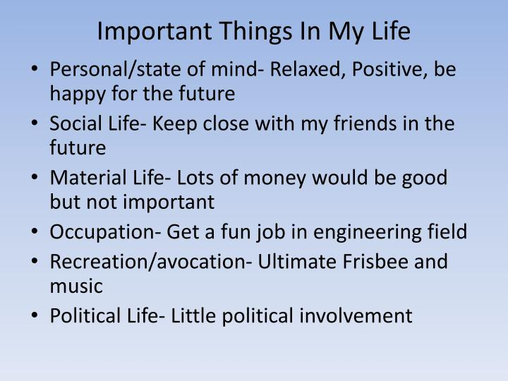 Important things in my life