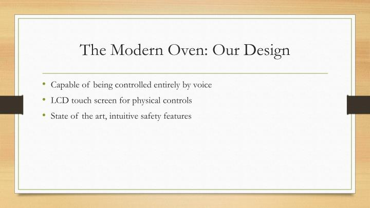 The Modern Oven: Our Design