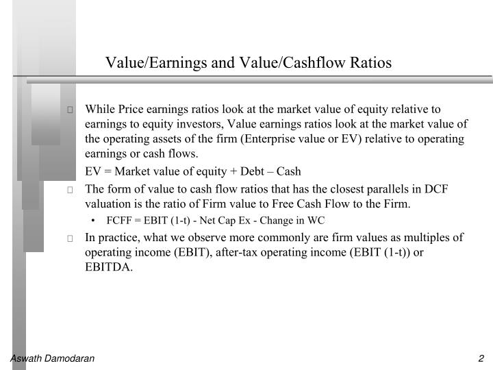 Value/Earnings and Value/Cashflow Ratios