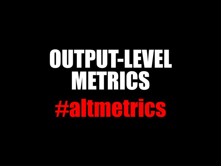 OUTPUT-LEVEL METRICS