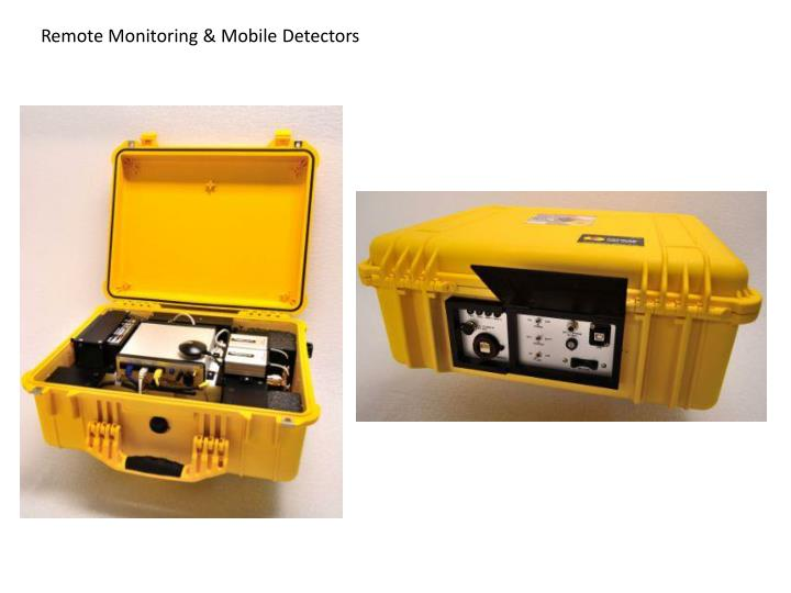 Remote Monitoring & Mobile Detectors