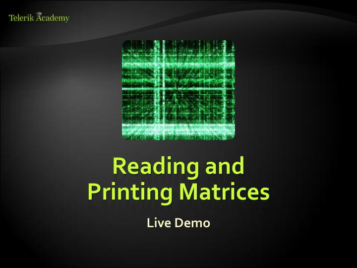 Reading and Printing Matrices