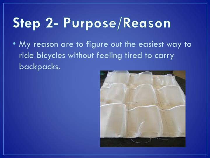Step 2- Purpose/Reason