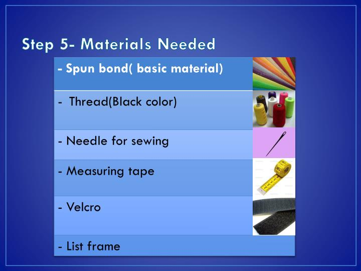 Step 5- Materials Needed