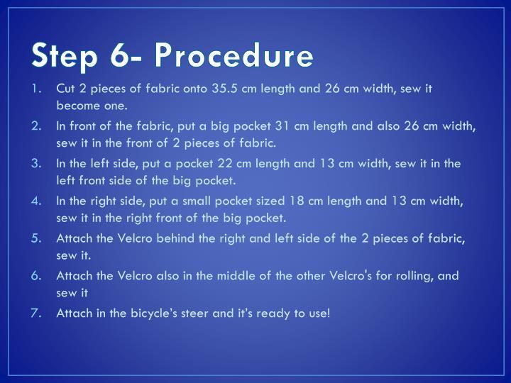 Step 6- Procedure