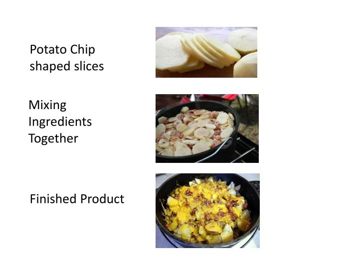 Potato Chip shaped slices