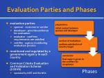 evaluation parties and phases