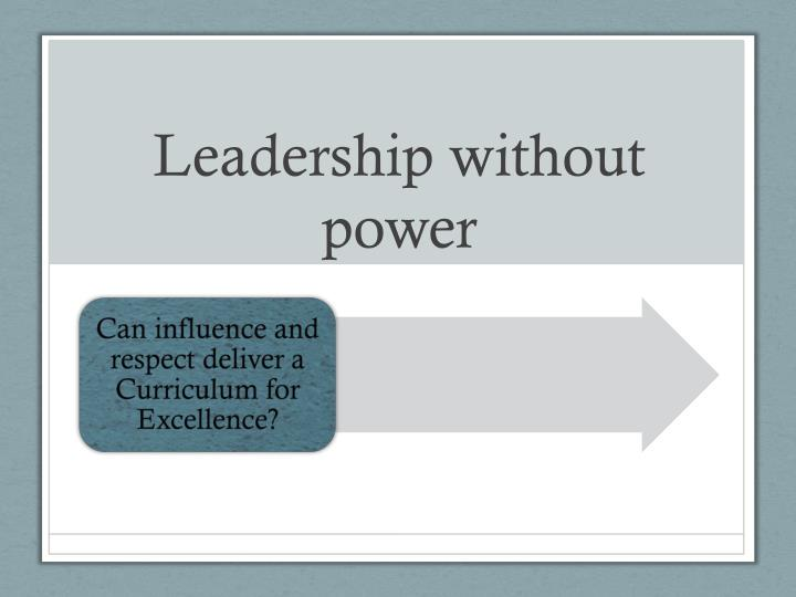 Leadership without power