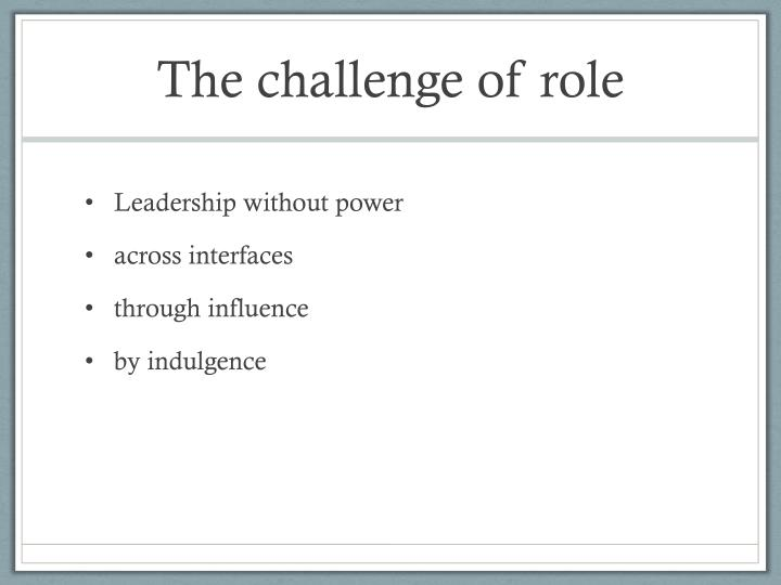 The challenge of role