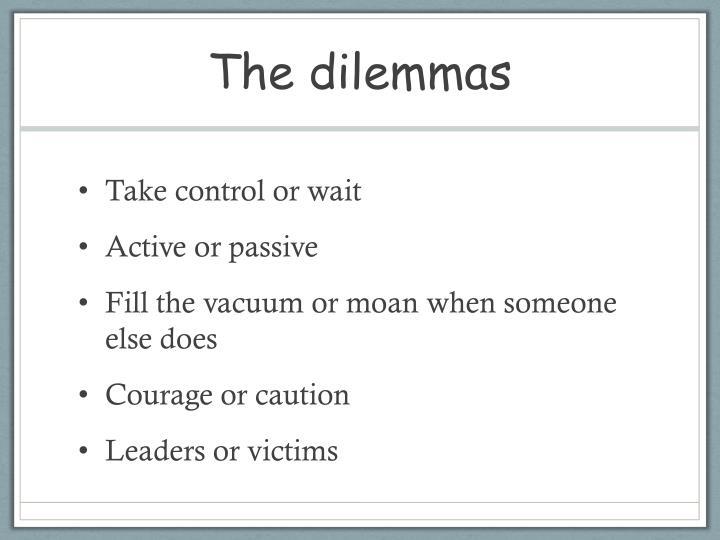 The dilemmas