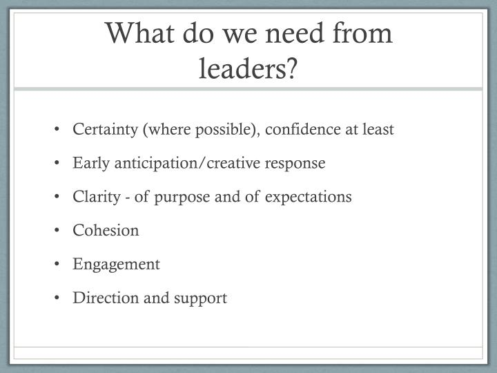 What do we need from leaders?