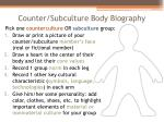 counter subculture body biography