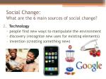 social change what are the 6 main sources of social change1