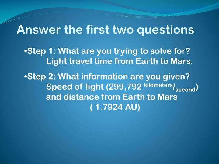 Answer the first two questions