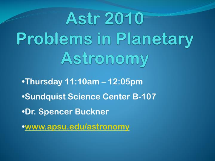 Astr 2010 problems in planetary astronomy