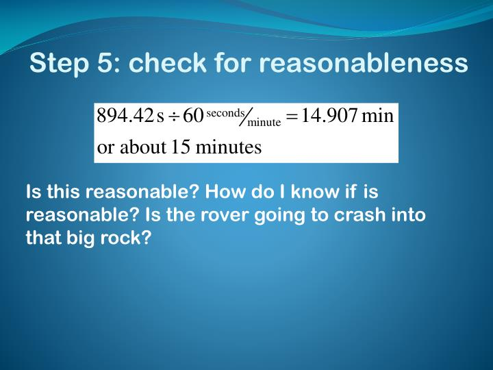 Step 5: check for reasonableness