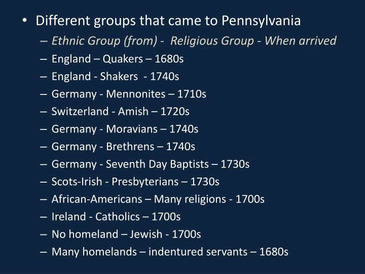 Different groups that came to Pennsylvania